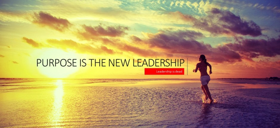 Purpose is the new Leadership
